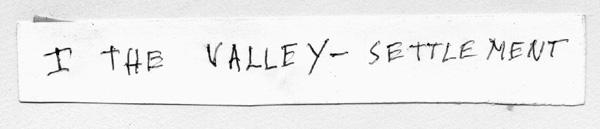 I  The Valley Settlement